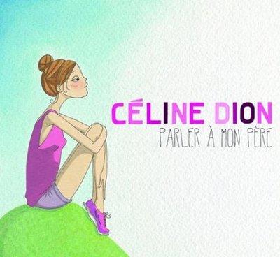 متن آهنگ Celine Dion – Parler A Mon Pere